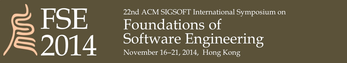 FSE '14 Workshop - November 16–21, 2014, Hong Kong, China